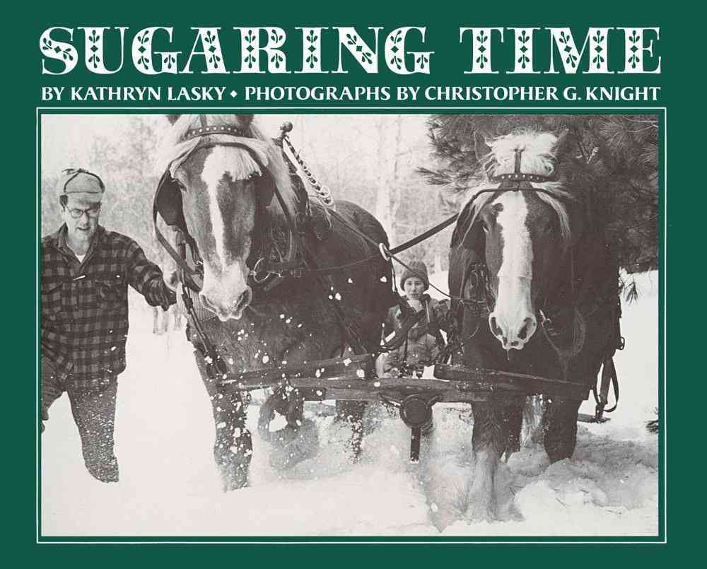 Sugaring Time By Lasky, Kathryn